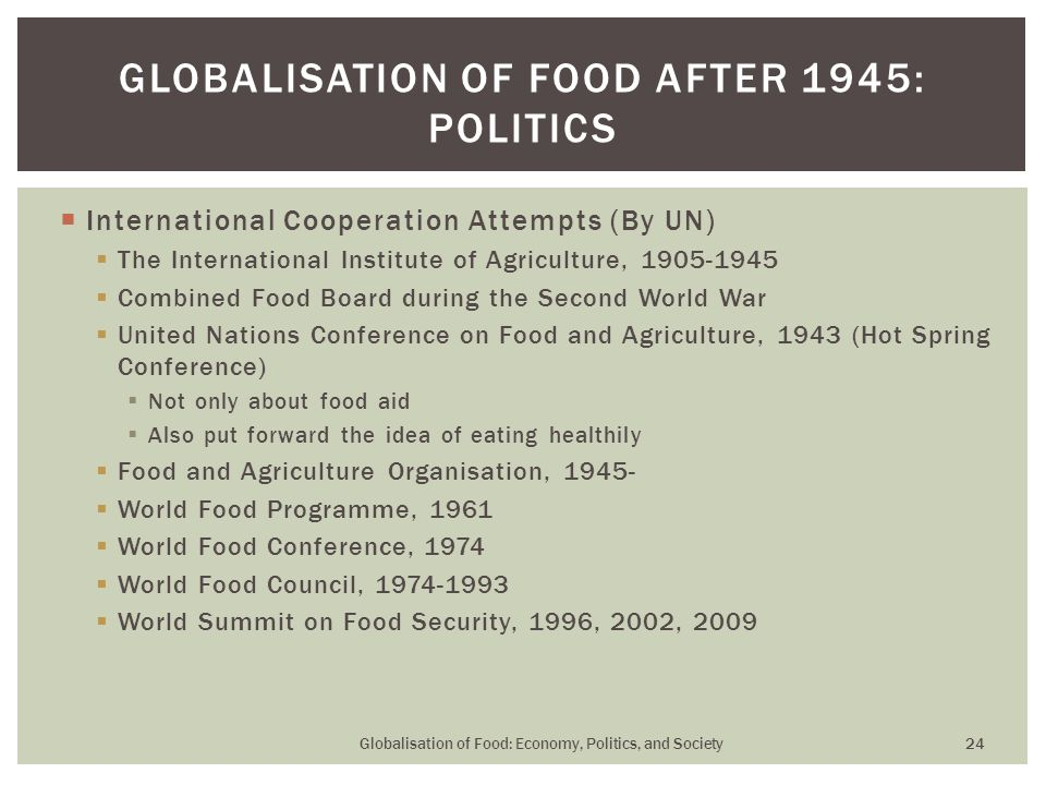  International Cooperation Attempts (By UN)  The International Institute of Agriculture, 1905-1945  Combined Food Board during the Second World War