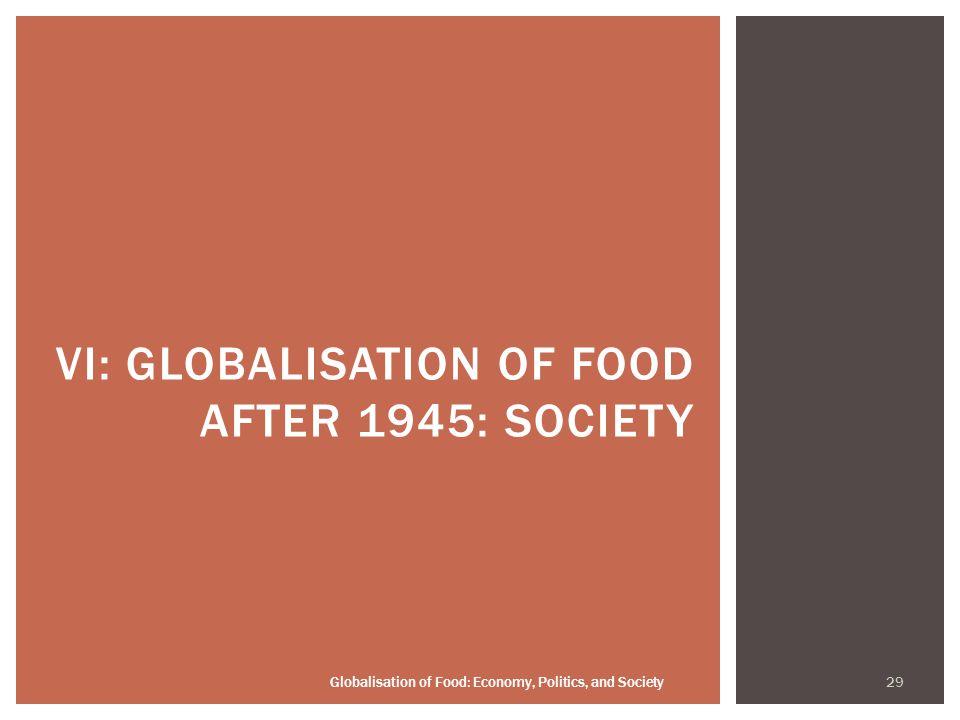 29 Globalisation of Food: Economy, Politics, and Society VI: GLOBALISATION OF FOOD AFTER 1945: SOCIETY