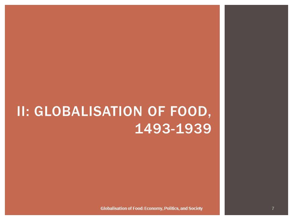 7 II: GLOBALISATION OF FOOD, 1493-1939