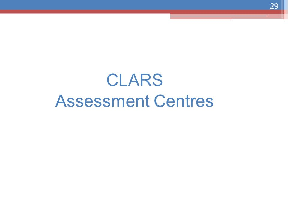 CLARS Assessment Centres 29