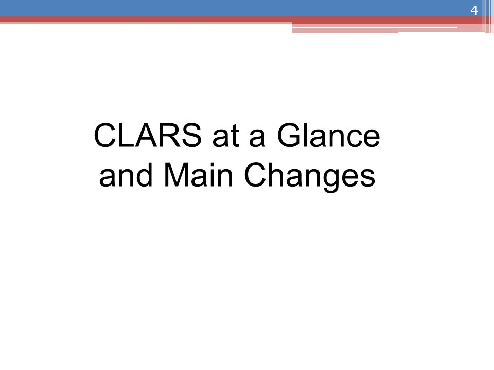 CLARS at a Glance and Main Changes 4