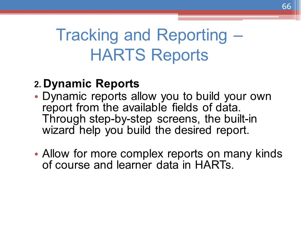 Tracking and Reporting – HARTS Reports 2.