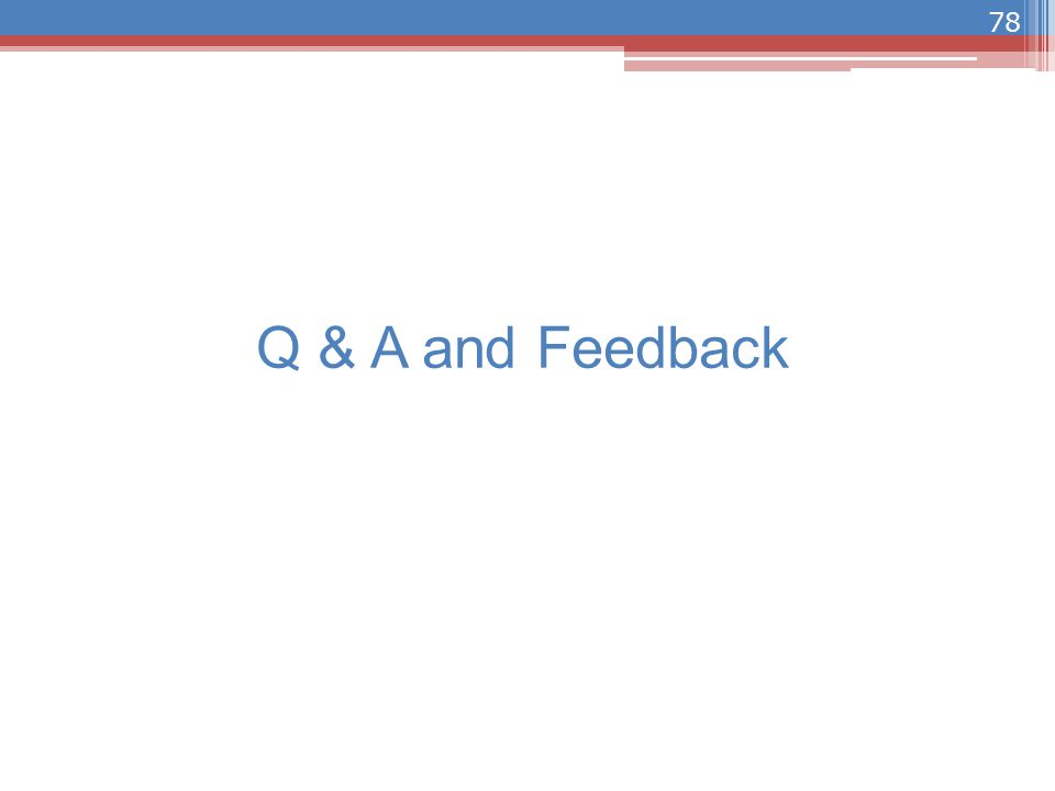 Q & A and Feedback 78