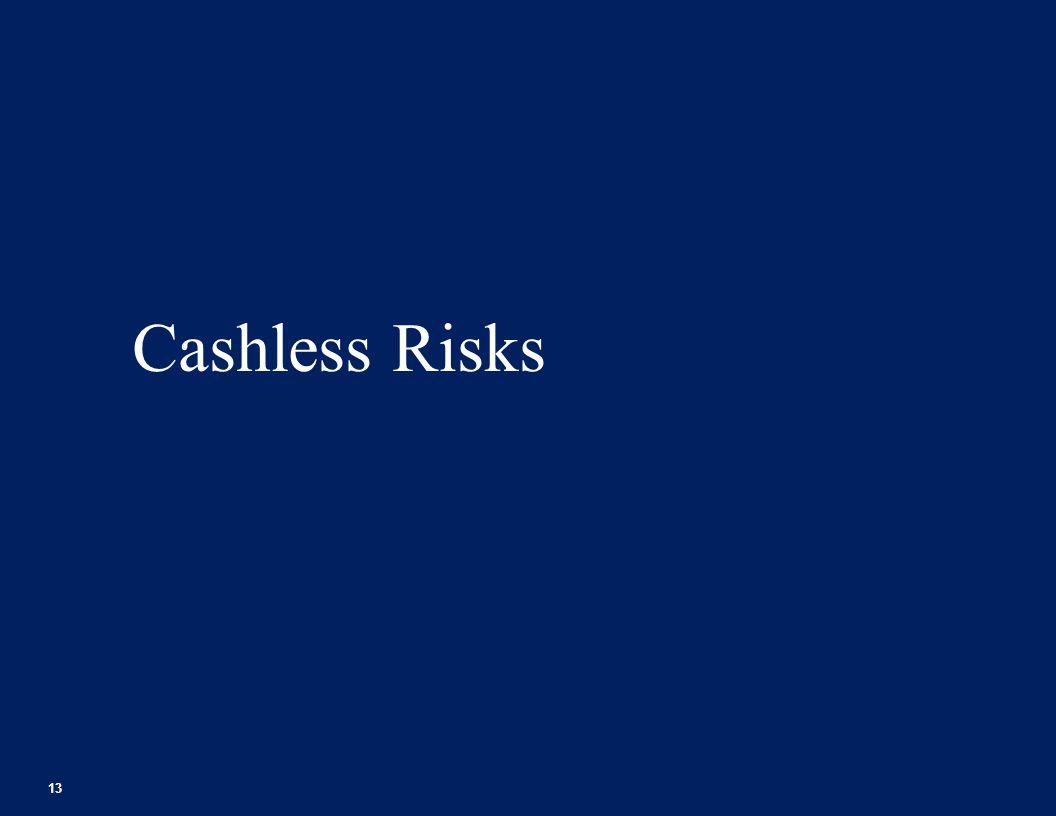 Cashless Risks 13