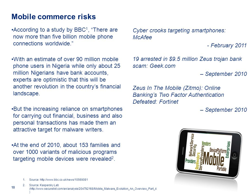 """Mobile commerce risks According to a study by BBC 1, """"There are now more than five billion mobile phone connections worldwide."""" With an estimate of ov"""