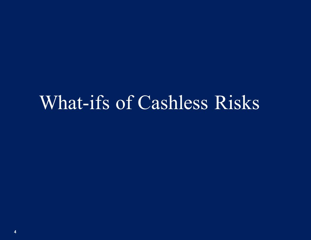 What-ifs of Cashless Risks 4