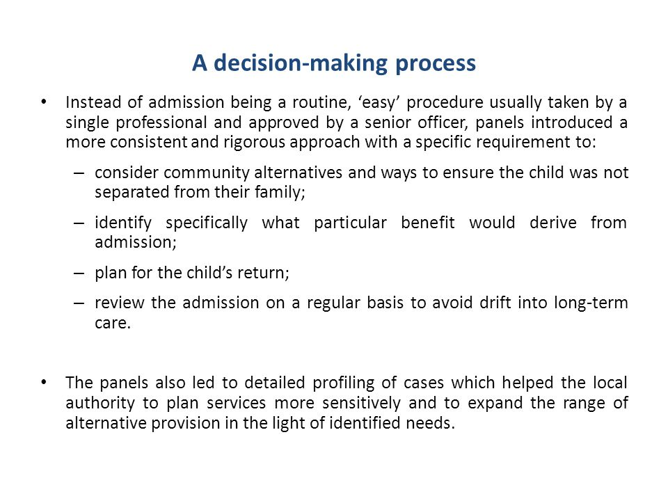 A decision-making process Instead of admission being a routine, 'easy' procedure usually taken by a single professional and approved by a senior offic