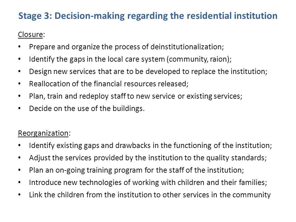 Stage 3: Decision-making regarding the residential institution Closure: Prepare and organize the process of deinstitutionalization; Identify the gaps
