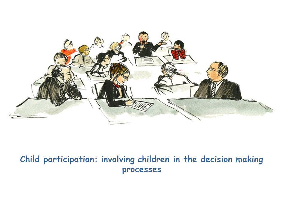 Child participation: involving children in the decision making processes October,17, Washington