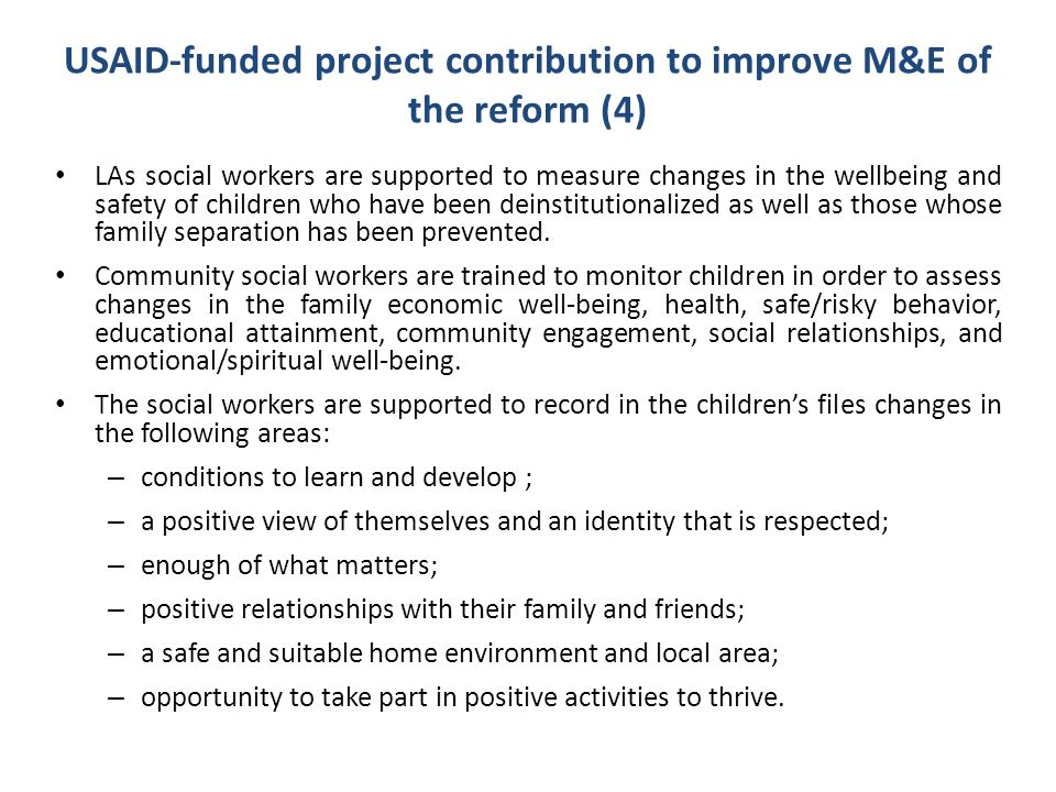 USAID-funded project contribution to improve M&E of the reform (4) LAs social workers are supported to measure changes in the wellbeing and safety of