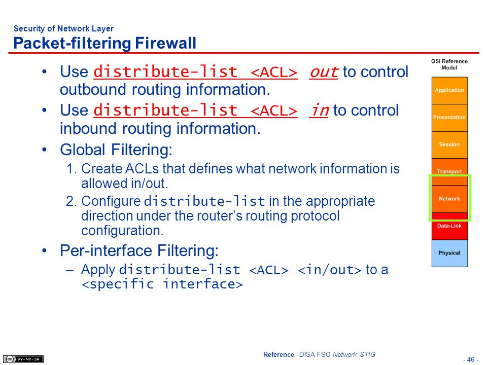 - 46 - Security of Network Layer Packet-filtering Firewall Use distribute-list out to control outbound routing information.