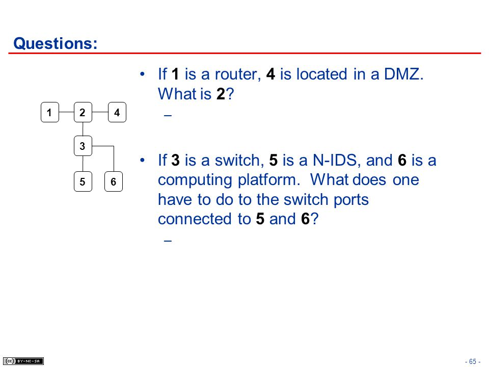 Questions: If 1 is a router, 4 is located in a DMZ.