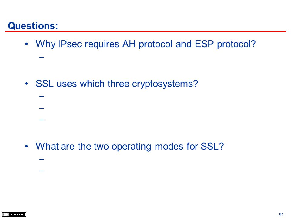 Questions: Why IPsec requires AH protocol and ESP protocol.