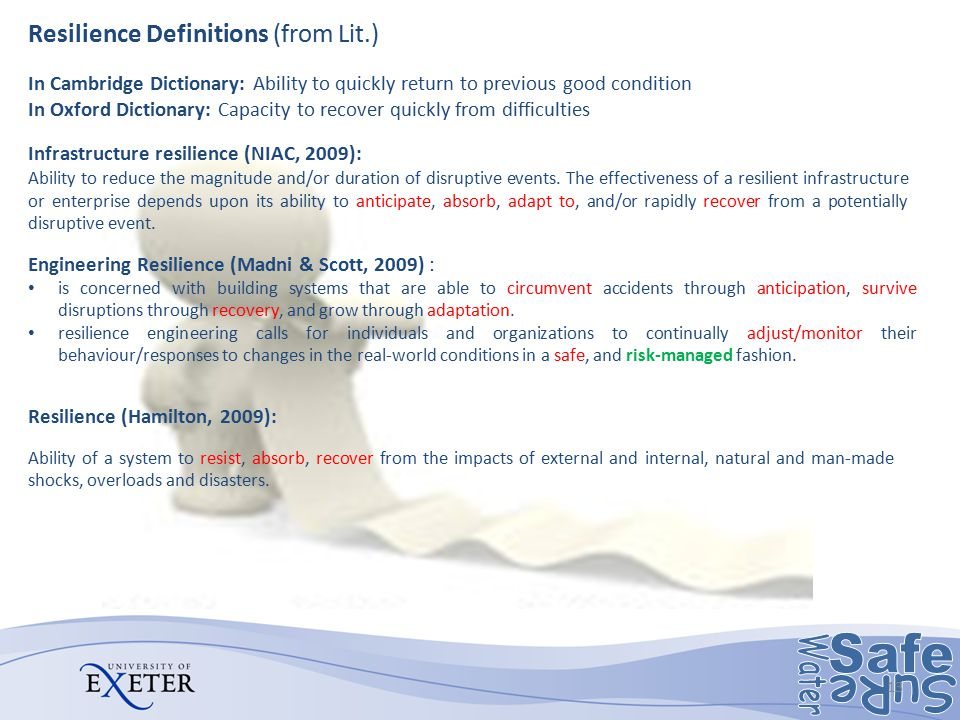 Resilience Definitions (from Lit.) Engineering Resilience (Madni & Scott, 2009) : is concerned with building systems that are able to circumvent accid