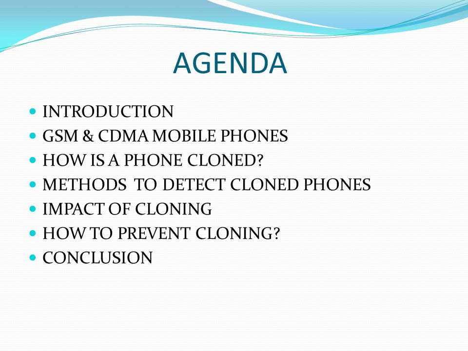 AGENDA INTRODUCTION GSM & CDMA MOBILE PHONES HOW IS A PHONE CLONED.