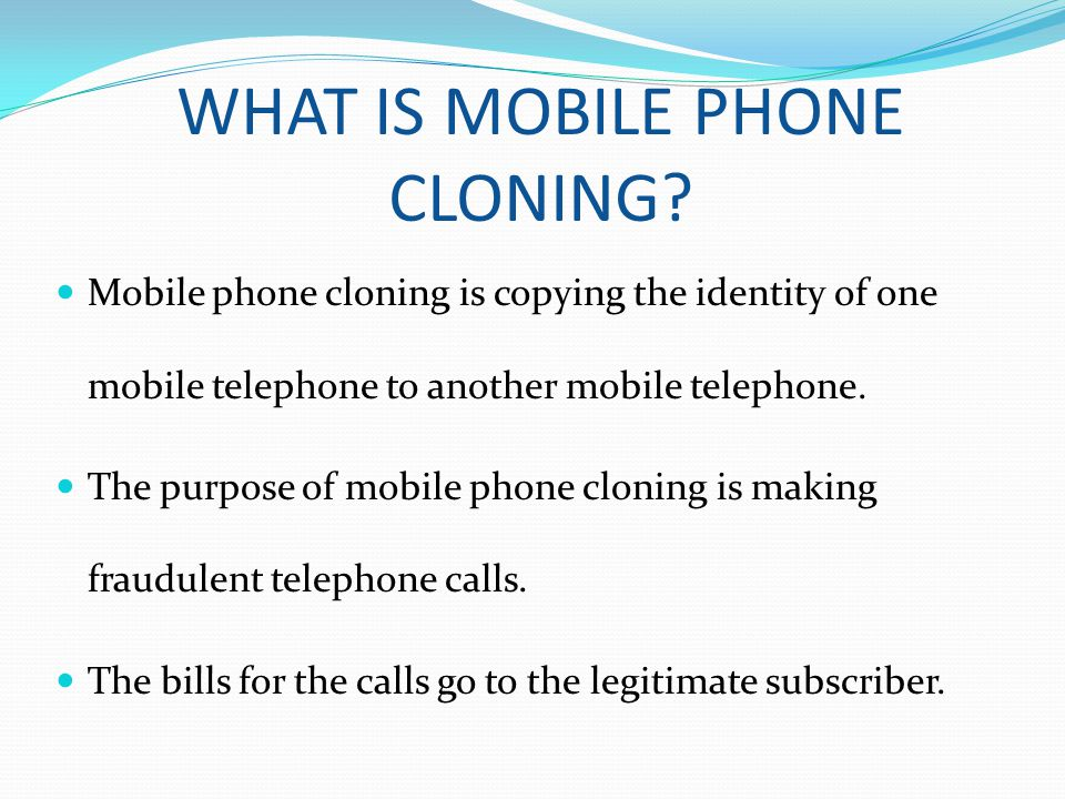 WHAT IS MOBILE PHONE CLONING.