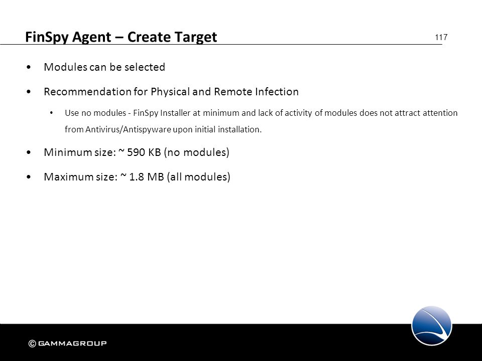 117 FinSpy Agent – Create Target Modules can be selected Recommendation for Physical and Remote Infection Use no modules - FinSpy Installer at minimum