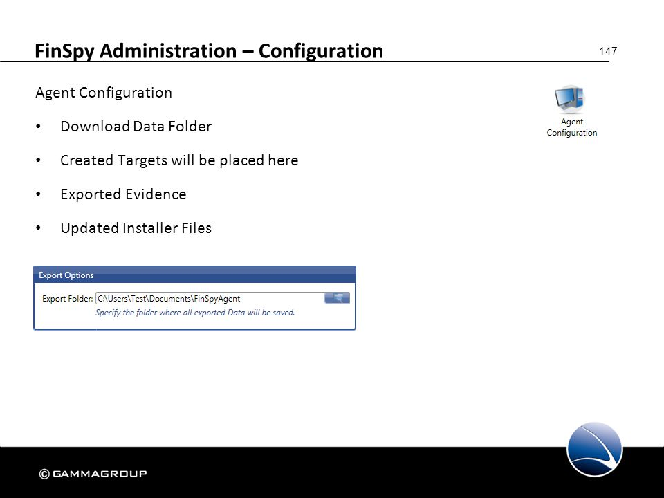 147 FinSpy Administration – Configuration Agent Configuration Download Data Folder Created Targets will be placed here Exported Evidence Updated Insta