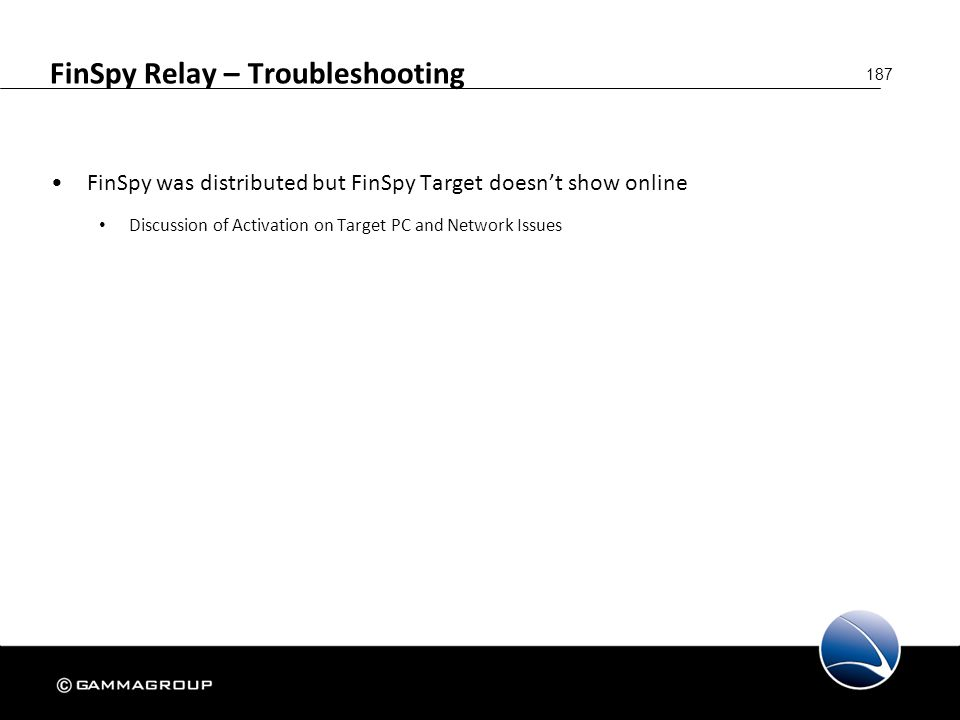 187 FinSpy Relay – Troubleshooting FinSpy was distributed but FinSpy Target doesn't show online Discussion of Activation on Target PC and Network Issu
