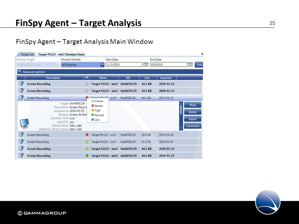 25 FinSpy Agent – Target Analysis FinSpy Agent – Target Analysis Main Window