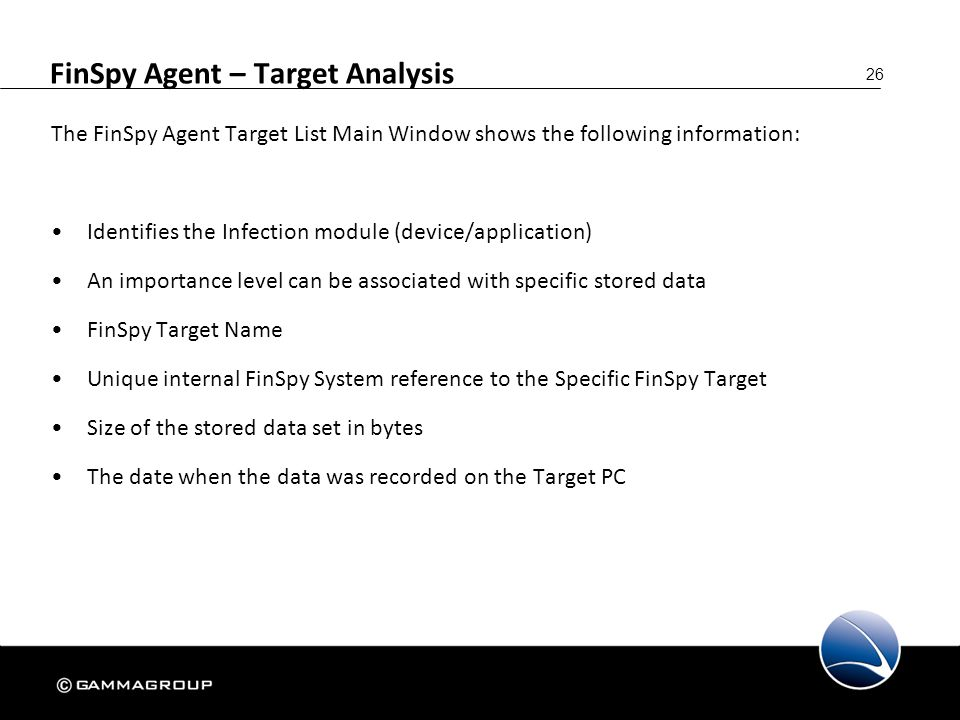 26 FinSpy Agent – Target Analysis The FinSpy Agent Target List Main Window shows the following information: Identifies the Infection module (device/ap