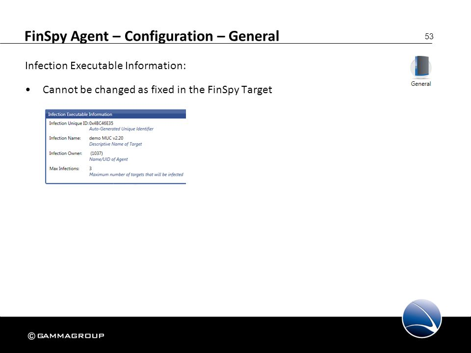 53 FinSpy Agent – Configuration – General Infection Executable Information: Cannot be changed as fixed in the FinSpy Target