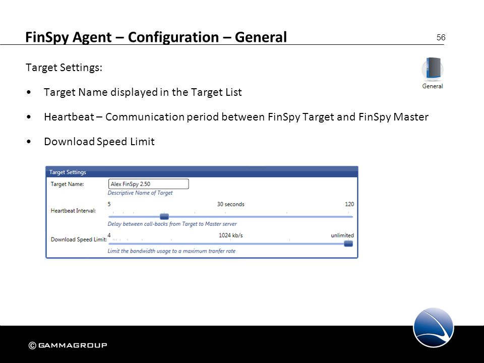 56 FinSpy Agent – Configuration – General Target Settings: Target Name displayed in the Target List Heartbeat – Communication period between FinSpy Ta