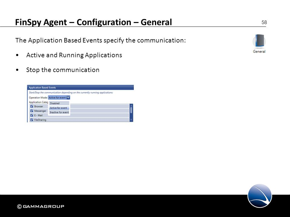 58 FinSpy Agent – Configuration – General The Application Based Events specify the communication: Active and Running Applications Stop the communicati
