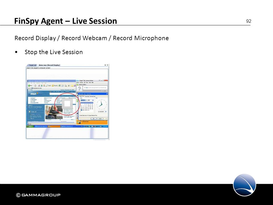 92 FinSpy Agent – Live Session Record Display / Record Webcam / Record Microphone Stop the Live Session