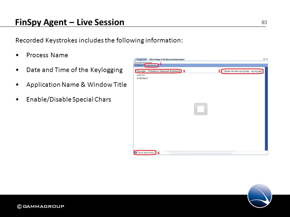 93 FinSpy Agent – Live Session Recorded Keystrokes includes the following information: Process Name Date and Time of the Keylogging Application Name &