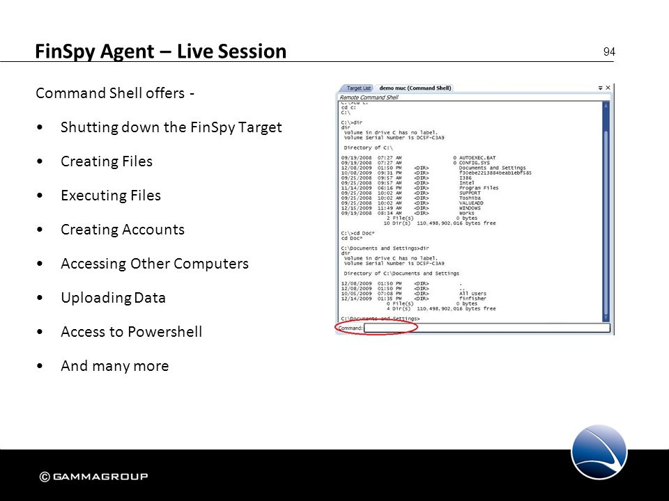 94 FinSpy Agent – Live Session Command Shell offers - Shutting down the FinSpy Target Creating Files Executing Files Creating Accounts Accessing Other