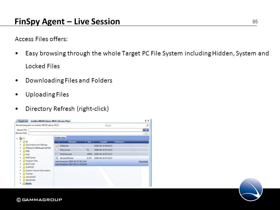 95 FinSpy Agent – Live Session Access Files offers: Easy browsing through the whole Target PC File System including Hidden, System and Locked Files Do