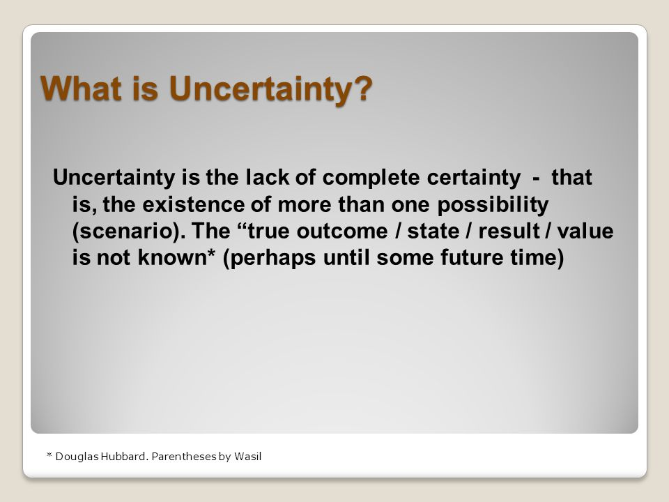What is Uncertainty.