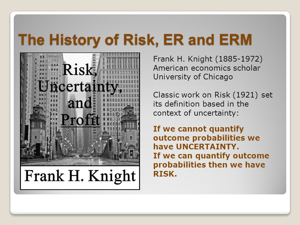 The History of Risk, ER and ERM Frank H.