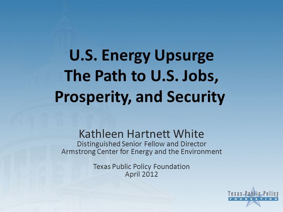 U.S. Energy Upsurge The Path to U.S.