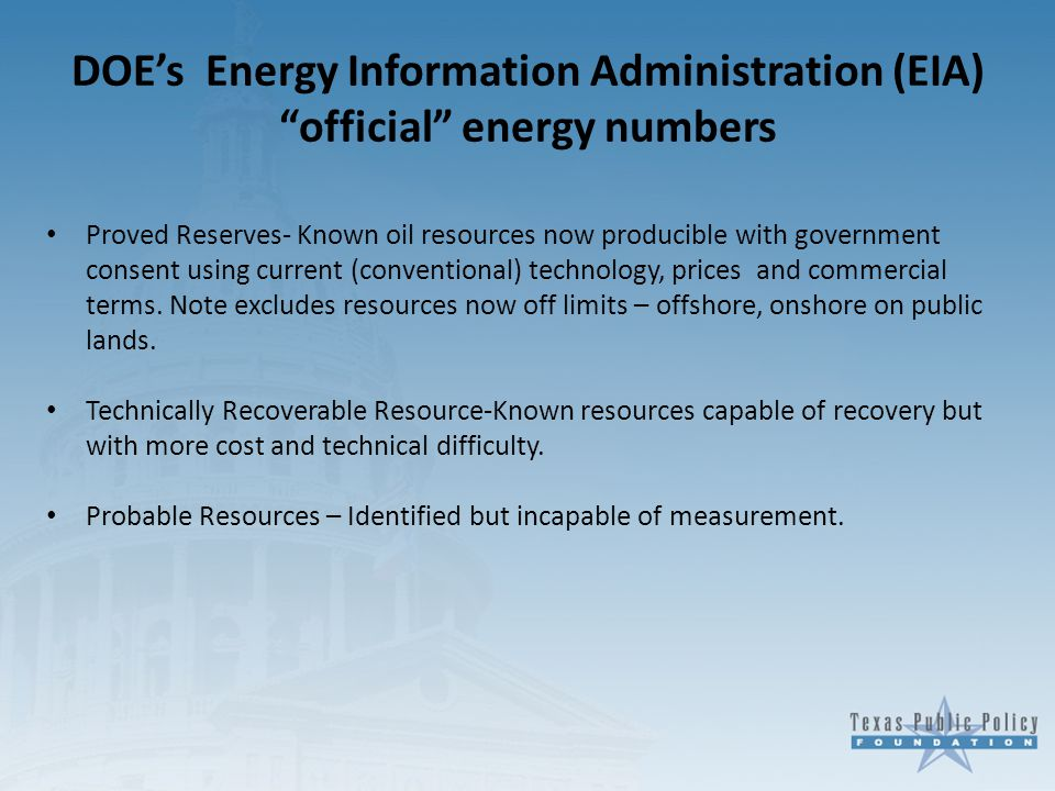 """DOE's Energy Information Administration (EIA) """"official"""" energy numbers Proved Reserves- Known oil resources now producible with government consent us"""