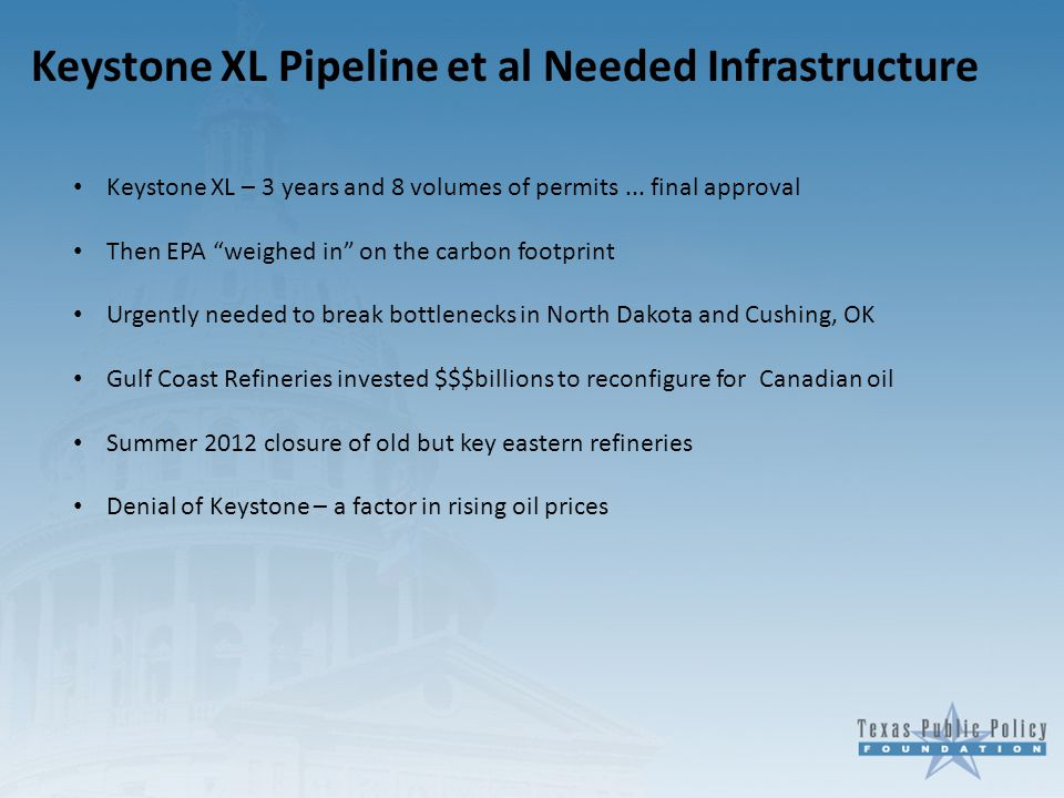 """Keystone XL Pipeline et al Needed Infrastructure Keystone XL – 3 years and 8 volumes of permits... final approval Then EPA """"weighed in"""" on the carbon"""