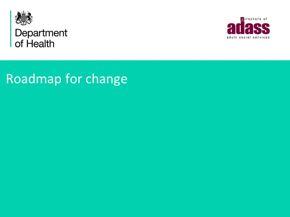 Roadmap for change