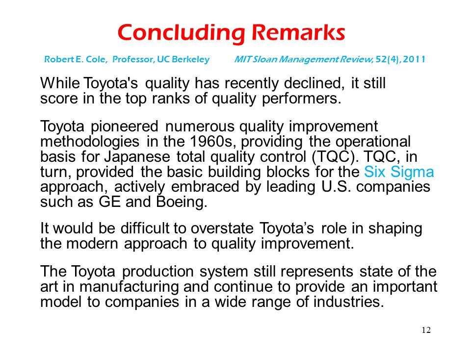 12 Concluding Remarks The Toyota production system still represents state of the art in manufacturing and continue to provide an important model to co