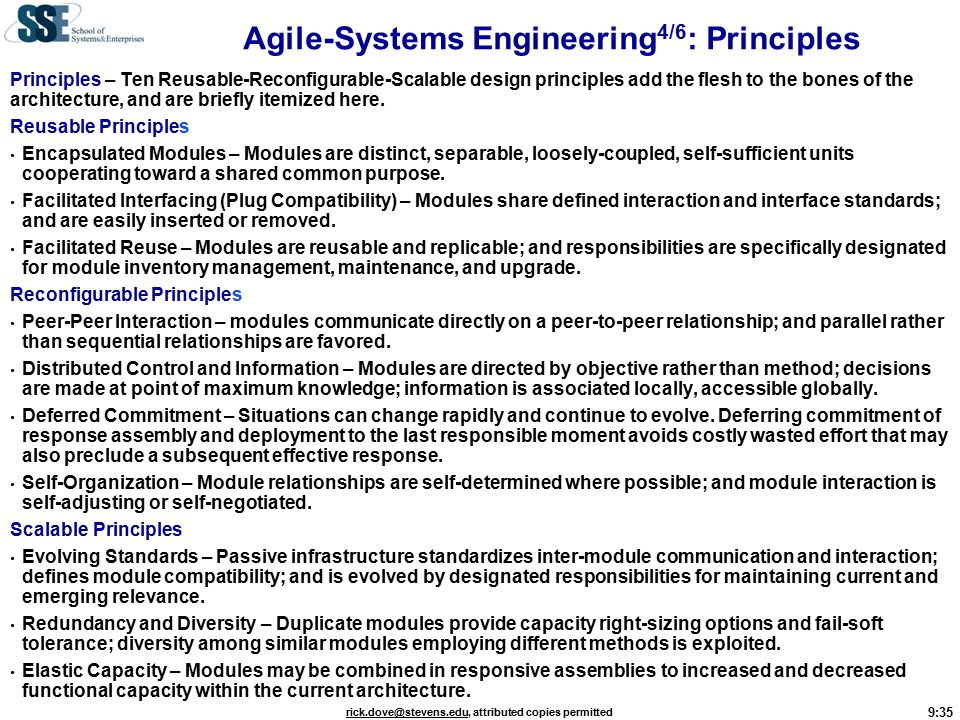 9:35 rick.dove@stevens.edurick.dove@stevens.edu, attributed copies permitted Principles – Ten Reusable-Reconfigurable-Scalable design principles add the flesh to the bones of the architecture, and are briefly itemized here.