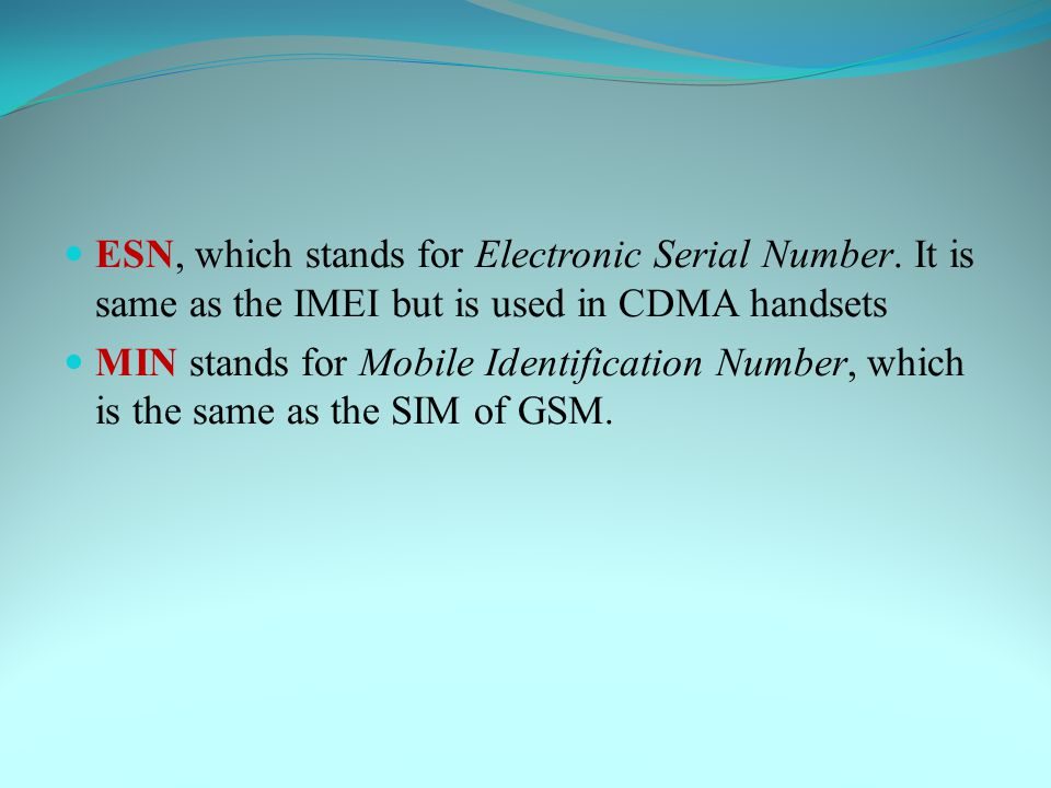 ESN, which stands for Electronic Serial Number.