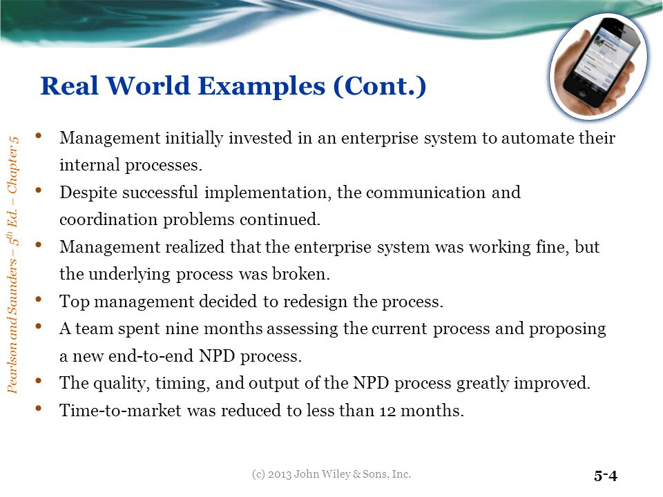 Pearlson and Saunders – 5 th Ed. – Chapter 5 5-4 Real World Examples (Cont.) Management initially invested in an enterprise system to automate their i