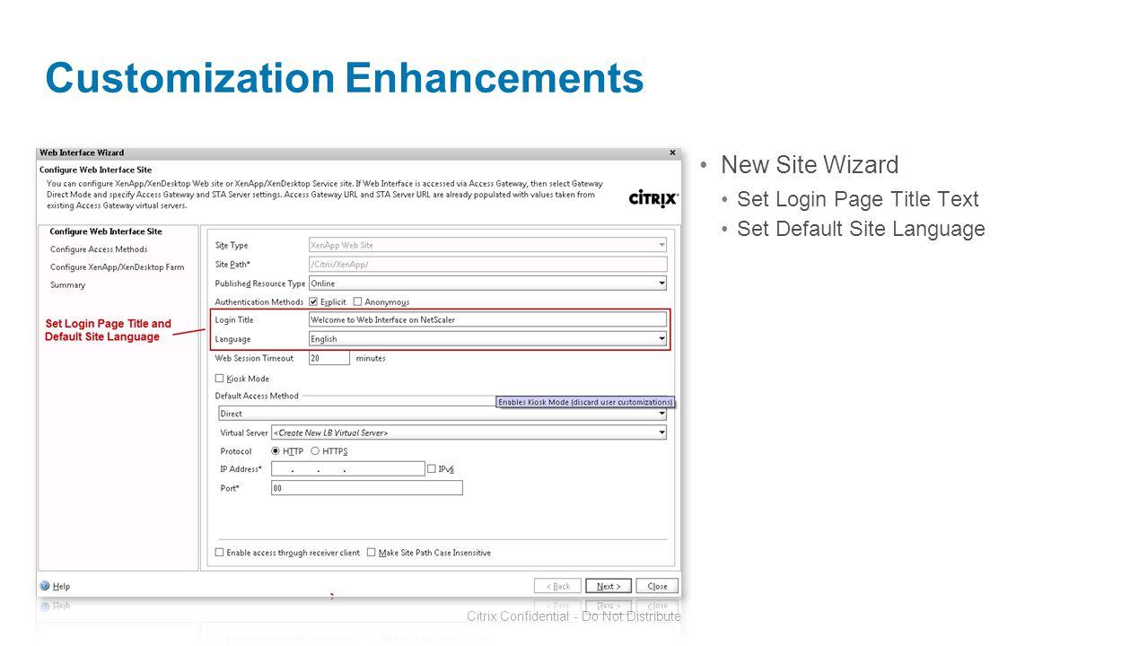 Citrix Confidential - Do Not Distribute Customization Enhancements New Site Wizard Set Login Page Title Text Set Default Site Language