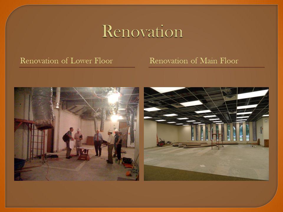 Renovation of Lower FloorRenovation of Main Floor