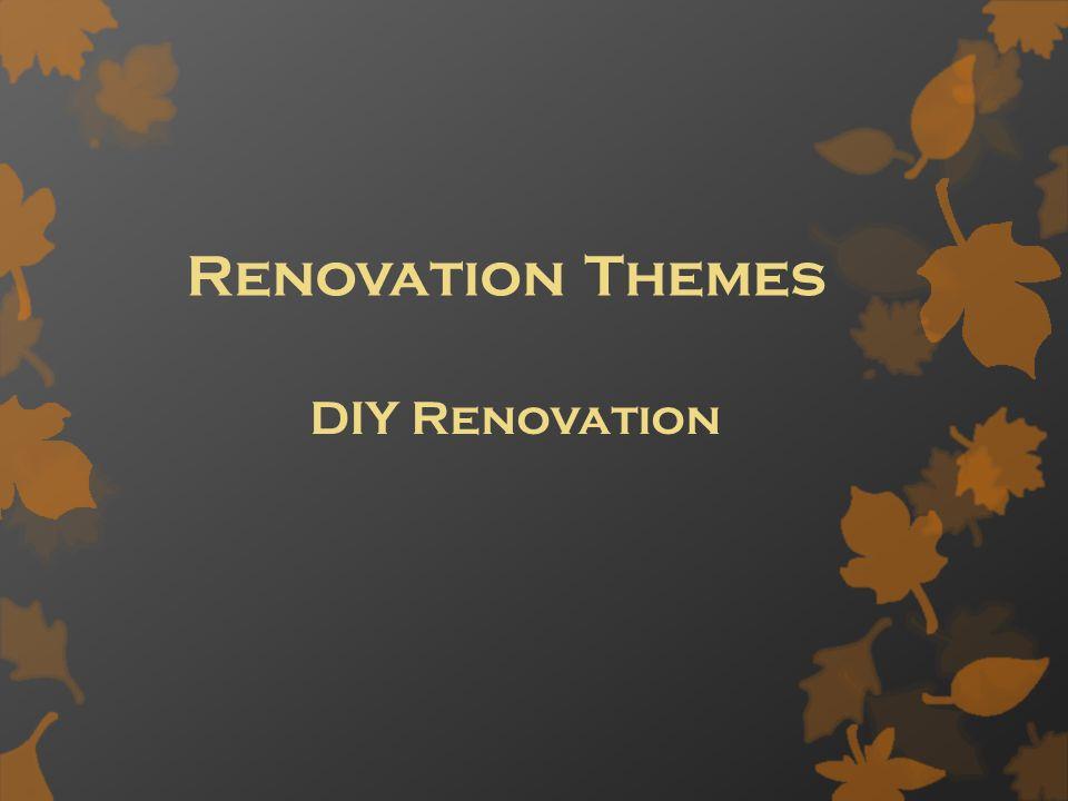 Renovation Themes DIY Renovation