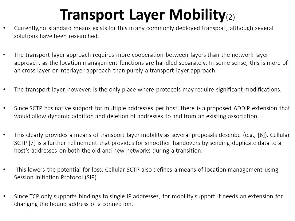 Currently,no standard means exists for this in any commonly deployed transport, although several solutions have been researched. The transport layer a