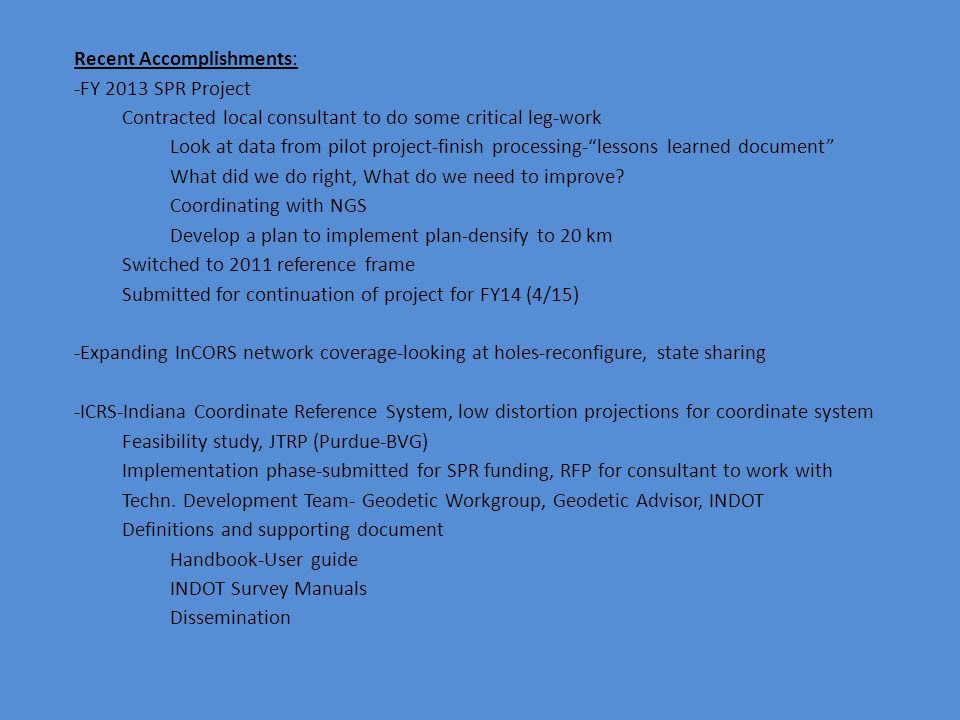 Recent Accomplishments: -FY 2013 SPR Project Contracted local consultant to do some critical leg-work Look at data from pilot project-finish processing- lessons learned document What did we do right, What do we need to improve.