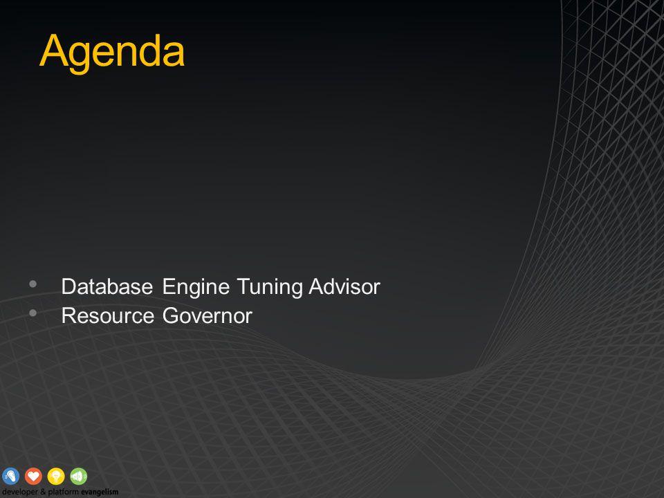 Agenda Database Engine Tuning Advisor Resource Governor