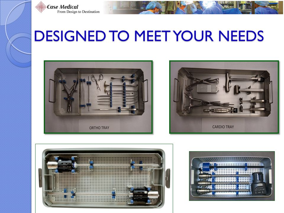DESIGNED TO MEET YOUR NEEDS