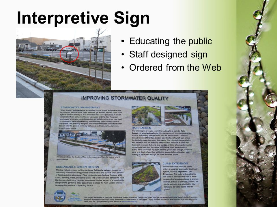 Interpretive Sign Educating the public Staff designed sign Ordered from the Web